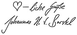 HERZliche Grüße Johannes Hinrich von Borstel